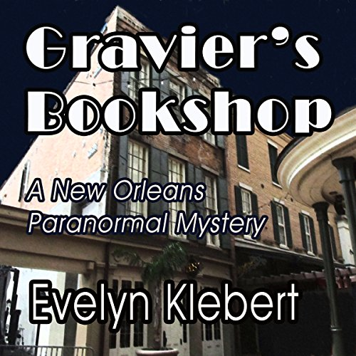Gravier's Bookshop     A New Orleans Paranormal Mystery              By:                                                                                                                                 Evelyn Klebert                               Narrated by:                                                                                                                                 Evelyn Klebert                      Length: 3 hrs and 38 mins     4 ratings     Overall 4.0