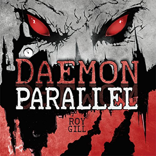 The Daemon Parallel     KelpiesTeen              By:                                                                                                                                 Roy Gill                               Narrated by:                                                                                                                                 David Monteath                      Length: 8 hrs and 43 mins     4 ratings     Overall 4.3
