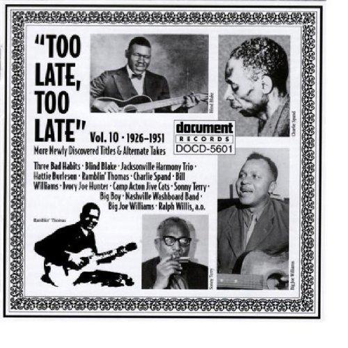 Blues: Too Late Too Late 10