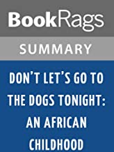Summary & Study Guide Don't Let's Go to the Dogs Tonight by Alexandra Fuller