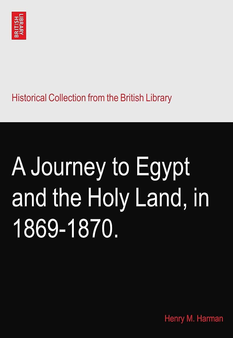 急勾配のいらいらさせる単語A Journey to Egypt and the Holy Land, in 1869-1870.