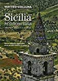 Sicilia sconosciuta. Itinerari insoliti e curiosi (Copertina flessibile)
