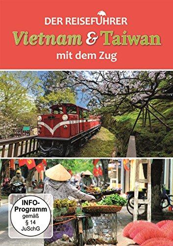 Der Reiseführer Vietnam & Taiwan mit dem Zug