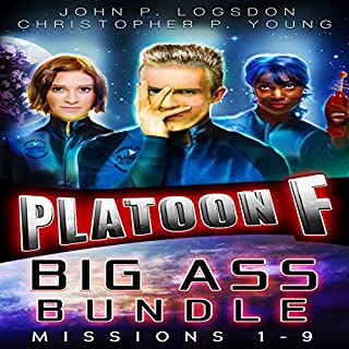 Platoon F: Big Ass Bundle (Platoon F eBook Bundle 3)                   By:                                                                                                                                 John P. Logsdon,                                                                                        Christopher P. Young                               Narrated by:                                                                                                                                 John P. Logsdon                      Length: 35 hrs and 50 mins     38 ratings     Overall 4.4