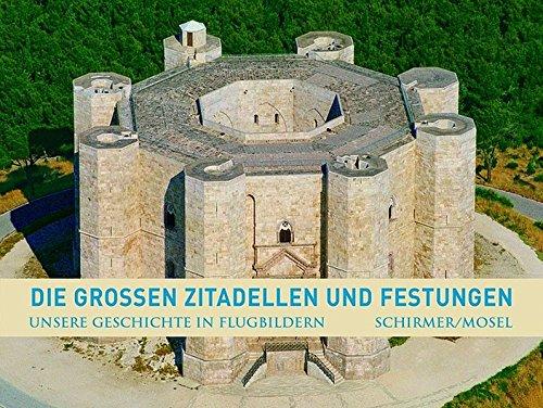 Unsere Geschichte in Flugbildern - Band 2. Die grossen Zitadellen und Festungen: Menscheitsgeschicte in Flugbildern : Band 2