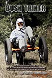 Bush Triker: An Introductory Guide to Backcountry Exploration and Adventure on a Human Powered Recumbent Tricycle (English Edition)