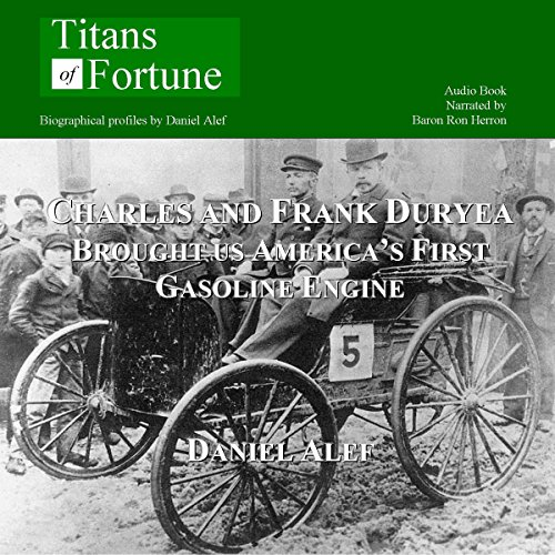 Charles and Frank Duryea Brought Us America's First Gasoline-Powered Car  Audiolibri