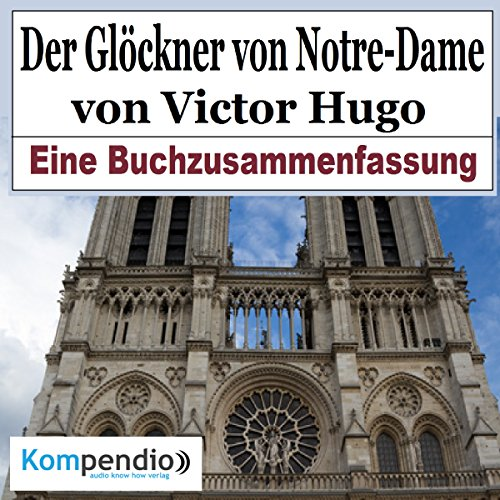 Der Glöckner von Notre Dame     Eine Buchzusammenfassung              Autor:                                                                                                                                 Robert Sasse,                                                                                        Yannick Esters                               Sprecher:                                                                                                                                 Yannick Esters                      Spieldauer: 18 Min.     Noch nicht bewertet     Gesamt 0,0