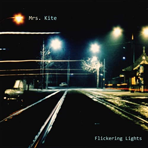 MRS. KITE – Flickering Lights