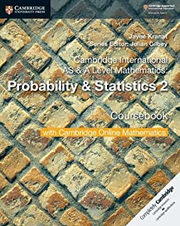 Cambridge International AS & A Level Mathematics: Probability & Statistics 2 Coursebook with Cambridge Online Mathematics ...