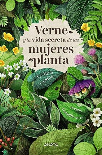 Verne y la vida secreta de las mujeres planta (Literatura Juvenil (A Partir De 12 Años) - Narrativa Juvenil)