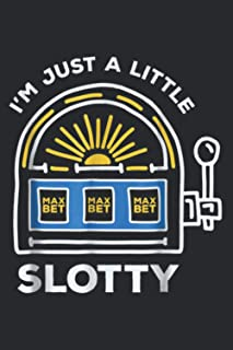 Funny Gambling I M Just A Little Bit Slotty: Daily Planner - Undated Daily Planner for Staying on Track