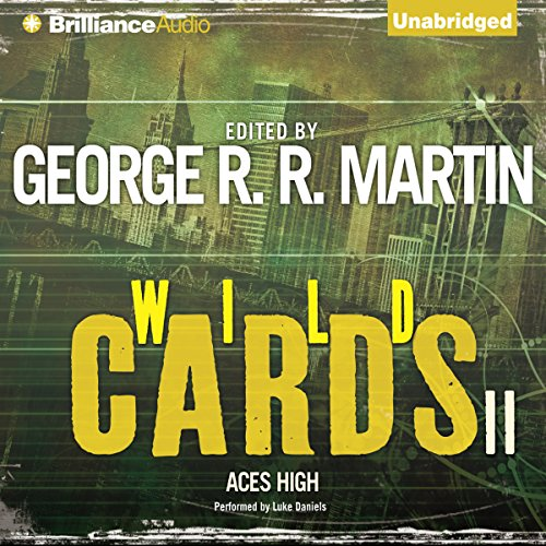 Wild Cards II: Aces High                   By:                                                                                                                                 George R. R. Martin,                                                                                        Roger Zelazny,                                                                                        Pat Cadigan,                   and others                          Narrated by:                                                                                                                                 Luke Daniels                      Length: 14 hrs and 50 mins     52 ratings     Overall 4.4