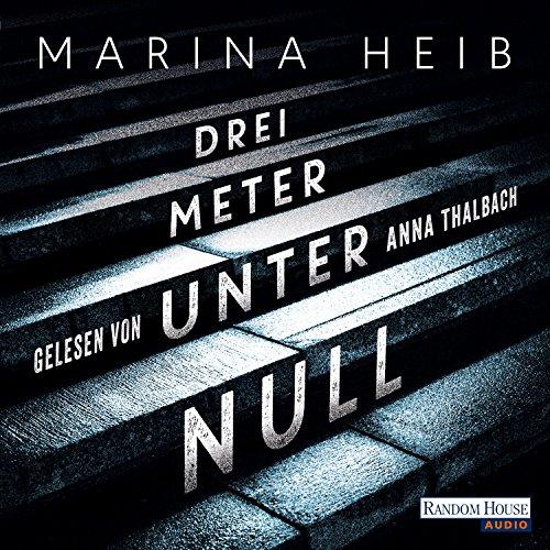 Buchseite und Rezensionen zu 'Drei Meter unter Null' von  Marina Heib