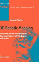 3D Robotic Mapping: The Simultaneous Localization and Mapping Problem with Six Degrees of Freedom (Springer Tracts in Advanced Robotics)