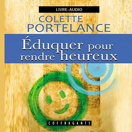 Eduquer pour rendre heureux  audiobook cover art