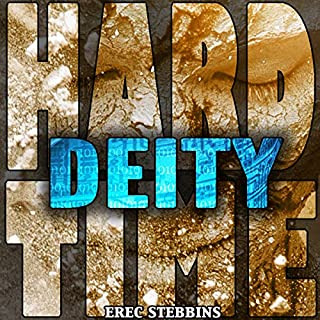 Deity     Hard Time, Book 6              By:                                                                                                                                 Erec Stebbins                               Narrated by:                                                                                                                                 Stephen Paul Aulridge Jr                      Length: 1 hr and 22 mins     Not rated yet     Overall 0.0