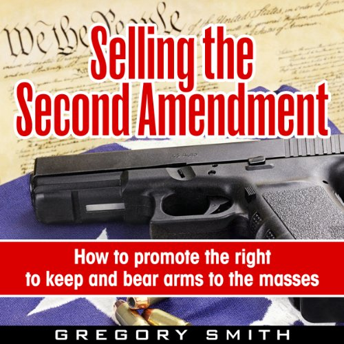 Selling the Second Amendment audiobook cover art