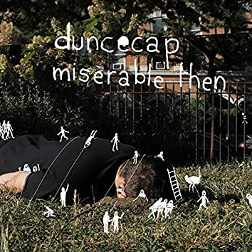 Miserable Then