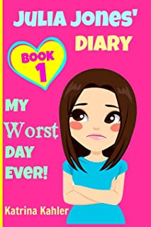 JULIA JONES - My Worst Day Ever! - Book 1: Diary Book for Girls aged 9 - 12