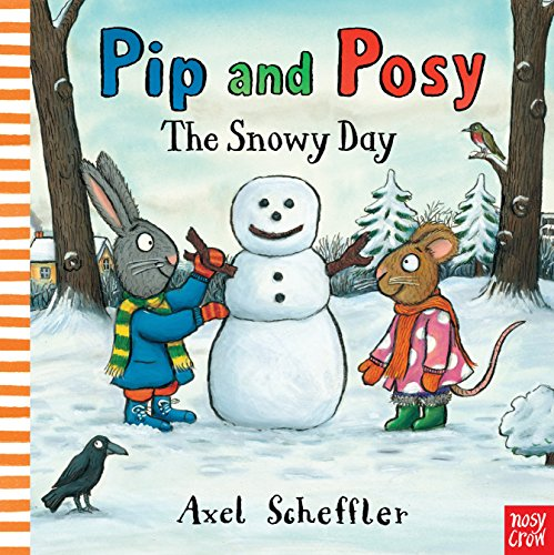 Nosy Crow: Pip and Posy: The Snowy Day