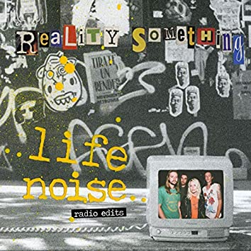 Life Noise (Radio Edits)