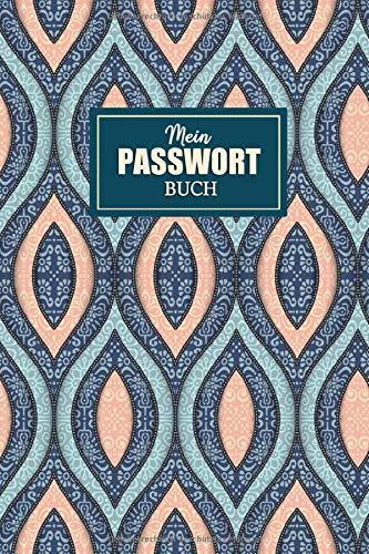 Mein Passwort Buch: Handliches Passwortbuch mit A-Z Register zum Verwalten von Passwörtern, Zugangsdaten und PINs   Logbuch fur Passwörter   Passwort Notizbuch   Format 6x9, 108 Seiten