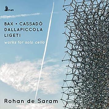 Bax, Ligeti, Dallapiccola & Cassadó: Works for Solo Cello