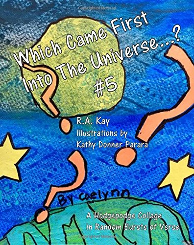 Which Came First Into The Universe #5: A Random Recital in Rapid Bursts of Verse