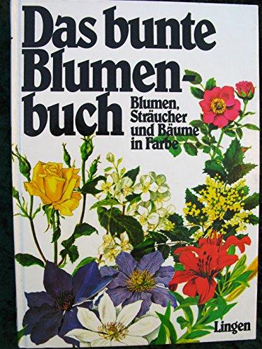Das bunte Blumenbuch - Blumen,...