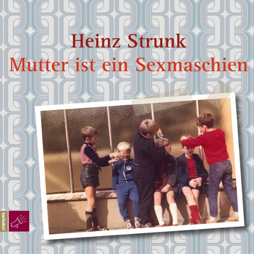 Mutter ist ein Sexmaschien audiobook cover art