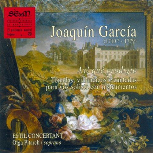 Joaquín García (1710?-1779): Ay! Qué Prodigio (Tonadas, Villancicos y Sonatas Cantadas para Voz Solista con Instrumentos), (vol. 20)