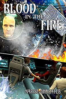 Blood in the Fire (Timelaws Trilogy) by [Marise Ghorayeb, Garry T. Spoor, Laura Kingsley]