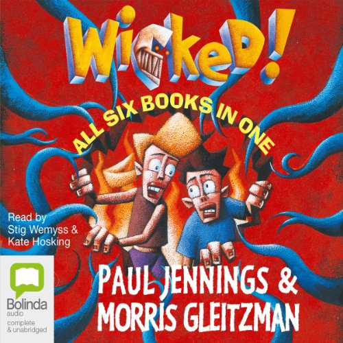 Wicked! Series                   By:                                                                                                                                 Paul Jennings,                                                                                        Morris Gleitzman                               Narrated by:                                                                                                                                 Kate Hosking,                                                                                        Stig Wemyss                      Length: 7 hrs and 47 mins     6 ratings     Overall 4.2