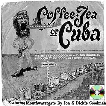 Coffee Tea or Cuba With Dickie Goodman