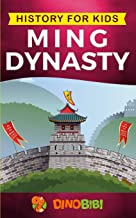 History for kids: Ming Dynasty: A captivating guide to the ancient history of Ming Dynasty (Ancient China)