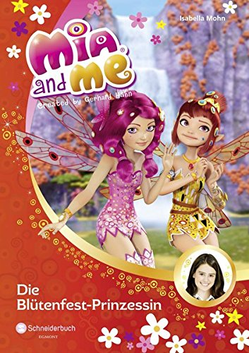 Mia and me, Band 09: Die Blütenfest-Prinzessin