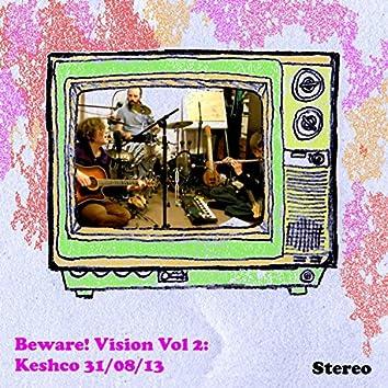 Beware! Vision Volume 2: Keshco 31/08/13