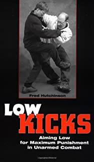 Low Kicks: Aiming Low For Maximum Punishment In Unarmed Combat