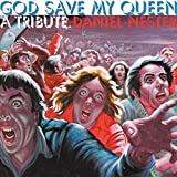 God Save My Queen: A Tribute by Daniel Nester