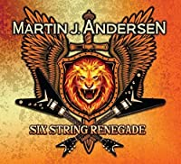 Six String Renegade by Martin J. Andersen (2015-02-01)