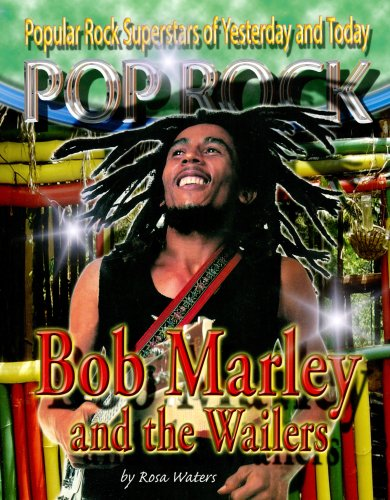 """Bob Marley and the """"Wailers"""" (Pop Rock: Popular Rock Superstars of Yesterday and Today Series)"""