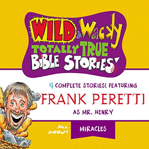 Wild and Wacky Totally True Bible Stories: All About Miracles audiobook cover art