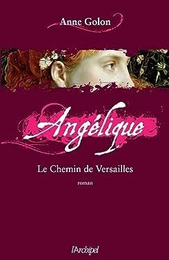 Angélique - tome 6 Le chemin de Versailles (Roman français) (French Edition)