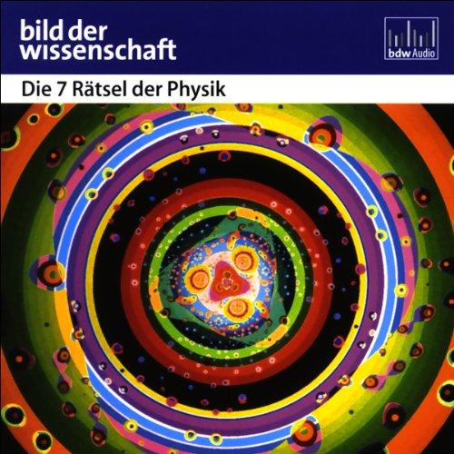 Die 7 Rätsel der Physik - Bild der Wissenschaft audiobook cover art