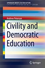 Civility and Democratic Education (SpringerBriefs in Education) (English Edition)