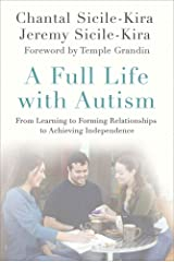 A Full Life with Autism: From Learning to Forming Relationships to Achieving Independence Kindle Edition