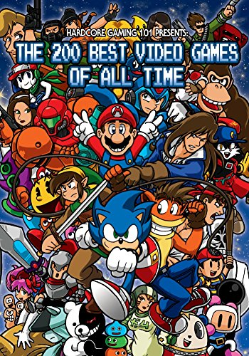 Hardcore Gaming 101 Presents: The 200 Best Video Games of All Time (Color Edition)