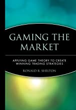 Gaming the Market: Applying Game Theory to Create Winning Trading Strategies