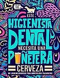 Este higienista dental necesita una puñetera cerveza: Un libro de colorear para adultos con palabrotas: Un libro antiestrés para higienistas dentales